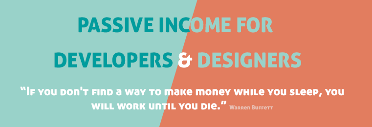 passive income ideas for developers and designers
